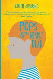 Pops and the Nearly Dead by Edyth Bulbring