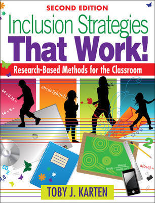 Inclusion Strategies That Work!: Research-Based Methods for the Classroom by Toby J. Karten