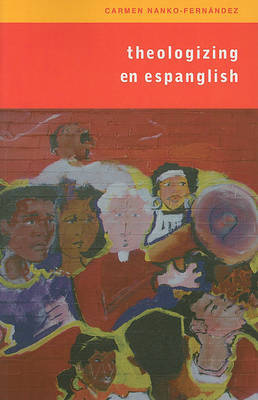 Theologising En Espanglish by Carmen Nanko-Fernandez image