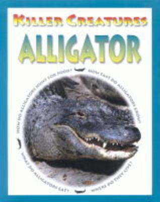 KILLER CREATURES ALLIGATOR