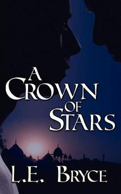A Crown of Stars by L.E. Bryce