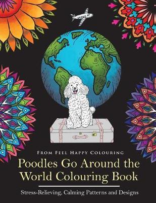 Poodles Go Around the World Colouring Book by Feel Happy Colouring