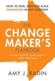 The Change Maker's Playbook by Amy J Radin