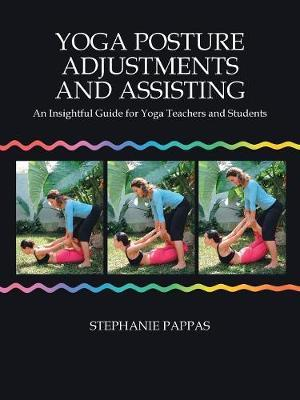 Yoga Posture Adjustments and Assisting by Stephanie Pappas