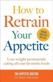 How to Retrain Your Appetite by Helen McCarthy