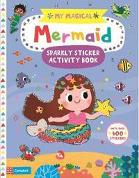 My Magical Mermaid Sticker Activity Book by Campbell Books