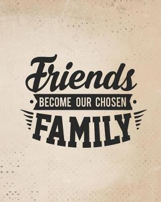 Friends become our chosen family by Casa Amiga Friend