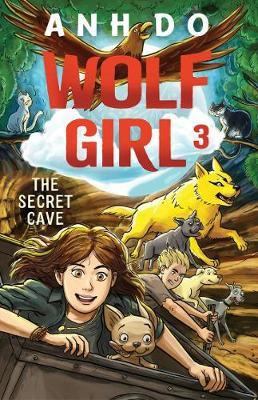 The Secret Cave: Wolf Girl 3 by Anh Do image