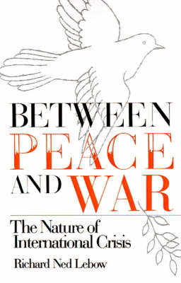 Between Peace and War by Richard Ned Lebow image