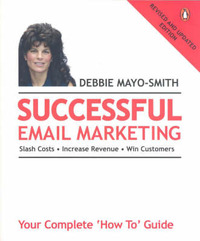 Successful Email Marketing: Your Complete No Hype, Plain- Language 'How To' Guide by Debbie Mayo-Smith image