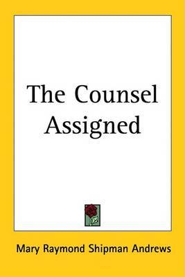 The Counsel Assigned by Mary Raymond Shipman Andrews image