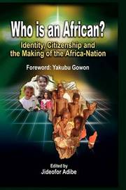 Who is an African? Identity, Citizenship and the Making of the Africa-Nation image