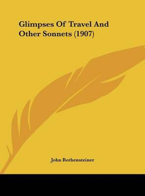 Glimpses of Travel and Other Sonnets (1907) by John Rothensteiner image