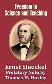 Freedom in Science and Teaching by Ernst Heinrich Philip Haeckel image