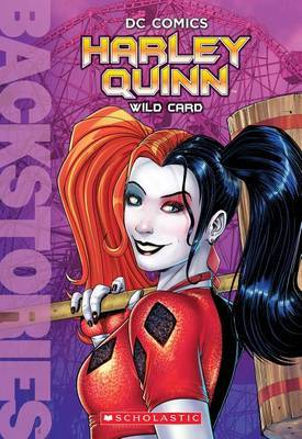 Harley Quinn: Wild Card (Backstories) by Liz Marsham image