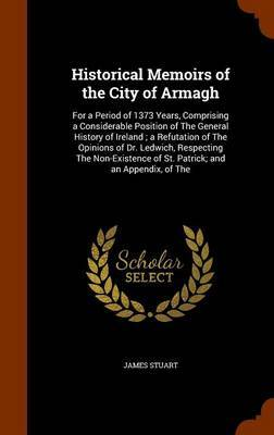 Historical Memoirs of the City of Armagh by James Stuart image