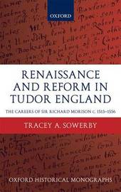 Renaissance and Reform in Tudor England by Tracey A. Sowerby image