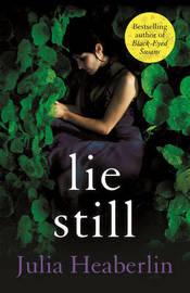 Lie Still by Julia Heaberlin