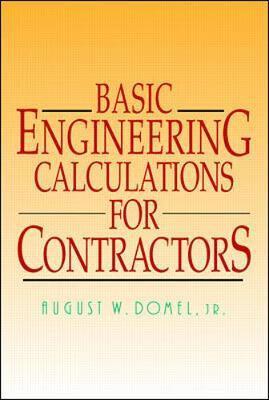 Basic Engineering Calculations for Contractors by August Domel