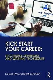 Kick Start Your Career by Lee Smith