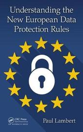 Understanding the New European Data Protection Rules by Paul Lambert image