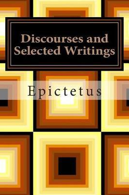 Discourses and Selected Writings by Epictetus image