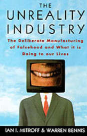 The Unreality Industry by Ian I Mitroff