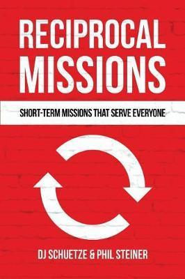 Reciprocal Missions by Dj Schuetze