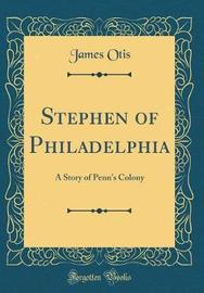 Stephen of Philadelphia by James Otis image