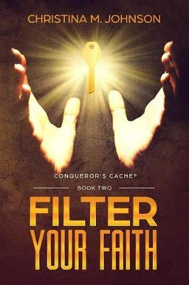 Filter Your Faith by Christina M Johnson image