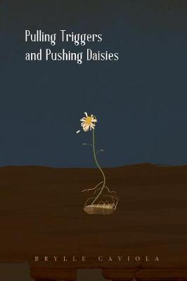 Pulling Triggers and Pushing Daisies by Brylle Gaviola image