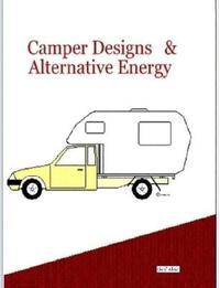 Camper Designs and Alternative Energy by Geof Alex