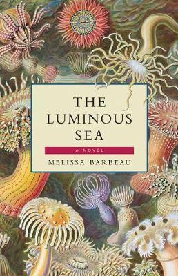 The Luminous Sea by Melissa Barbeau image
