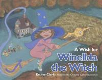A Wish for Winellda the Witch by Esther Clark