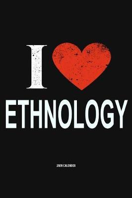 I Love Ethnology 2020 Calender by Del Robbins
