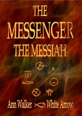 The Messenger the Messiah by Ann Walker image