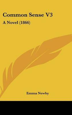 Common Sense V3: A Novel (1866) by Emma Newby image