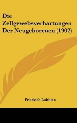 Die Zellgewebsverhartungen Der Neugeborenen (1902) by Friedrich Luithlen image