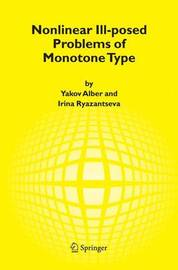 Nonlinear Ill-posed Problems of Monotone Type by Yakov Alber
