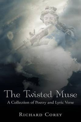 The Twisted Muse by Richard Corey