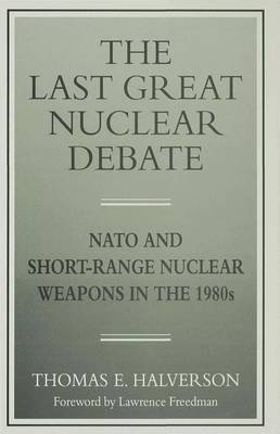 The Last Great Nuclear Debate by Thomas E. Halverson