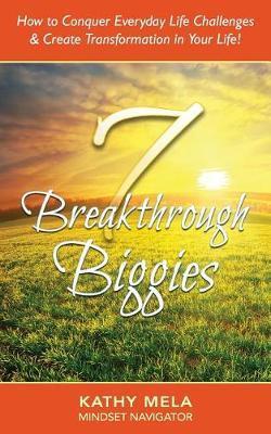 7 Breakthrough Biggies by Kathy Mela image