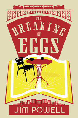 The Breaking of Eggs by Jim Powell image