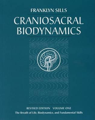Craniosacral Biodynamics by Franklyn Sills image