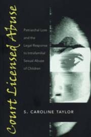 Court Licensed Abuse by S. Caroline Taylor