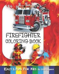 Firefighter Coloring Book by Emin J Space