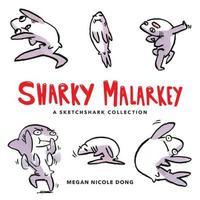 Sharky Malarkey by Megan Nicole Dong