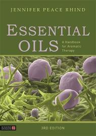 Essential Oils 3rd Edition by Jennifer Peace Peace Rhind