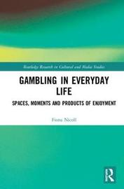 Gambling in Everyday Life by Fiona Nicoll