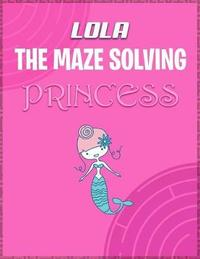 Lola the Maze Solving Princess by Doctor Puzzles image